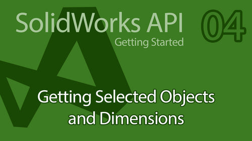 C# SolidWorks API Tutorial - 04 SolidDNA Selected Objects & Dimensions