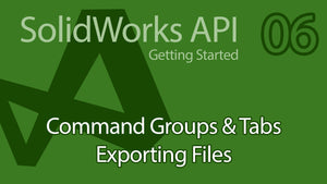 C# SolidWorks API Tutorial - 06 SolidDNA Command Manager Groups Tabs & Exporting Files