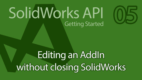 C# SolidWorks API Tutorial - 05 SolidDNA Editing Add-In without closing SolidWorks