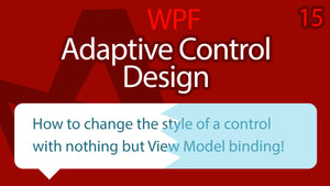 C# WPF UI Tutorials: 15 - Adaptive Control Design with View Model Binding