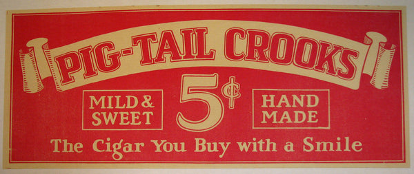 1920's Pig Tail Crooks Antique Vintage Advertising Poster Sign