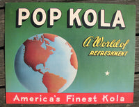 1940's Pop Kola Deco Globe Vintage Soda Poster Sign