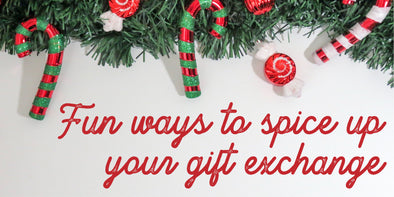 Fun Ways To Spice Up Your Gift Exchange!