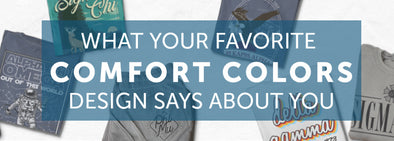 What Your Favorite Comfort Colors Design Says About You