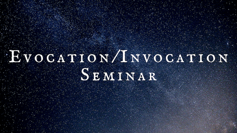 Evocation/Invocation Seminar