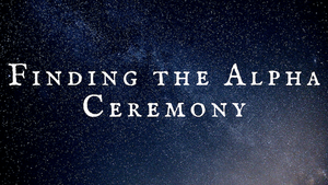 Finding the Alpha Ceremony