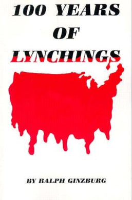 100 Years of Lynchings By: Ralph Gingzburg