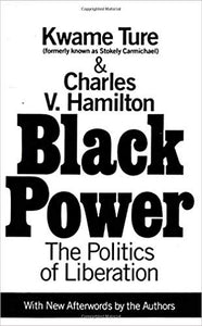 Black Power By: Kwame Ture & Charles V. Hamilton
