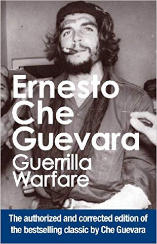 Ernesto Che Guevara By: Guerrilla Warfare