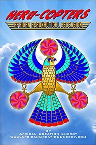 Heru-Copters By: African Creation Energy
