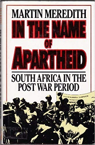 In The Name of Apartheid By: Martin Meredith