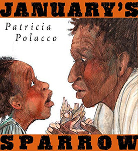 January's Sparrow By: Patricia Polacco