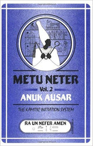 Metu Neter Volume 2 By: Ra Un Neefer Amen