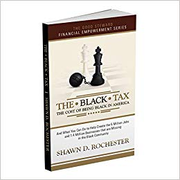 The Black Tax By: Shawn D. Rochester