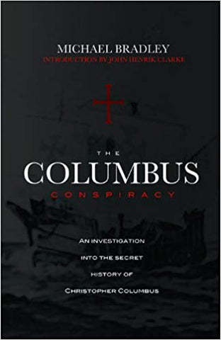 The Columbus Conspiracy By: Michael Bradley