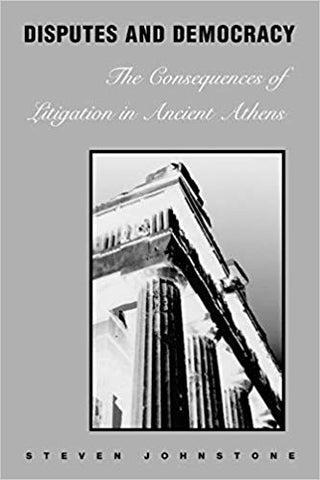 The Consequences of Litigation In Ancient Athens By: Steven Johnstone
