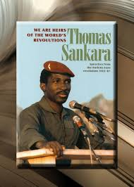 We Are Heir's of The World's Revolutions By: Thomas Sankara