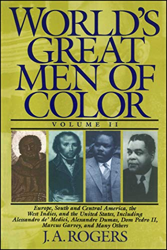 World's Great Men of Color By: J.A. Rogers
