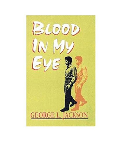 Blood In My Eye By: George L. Jackson