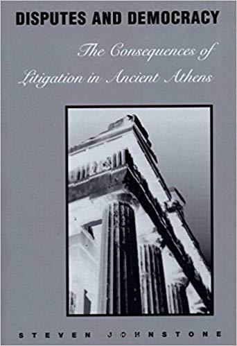 Disputes and Democracy The Consequences of Litigation in Ancient Athens