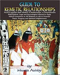 Guide to Kemetic Relationships By: Muata Ashby