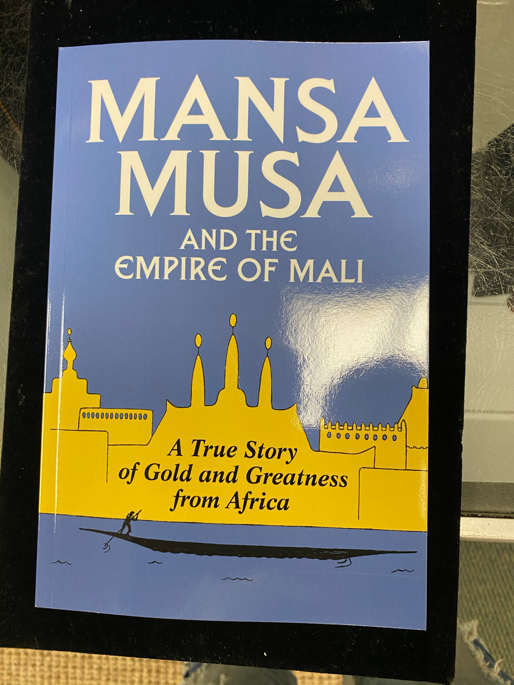 Mansa Musa and the empire of mali