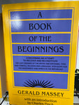 A Book of Beginnings Volumes 1 & 2 By: Gerald Massey