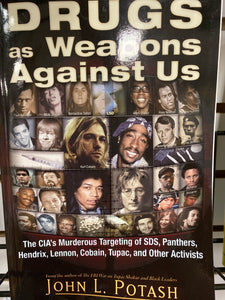 Drugs and weapons against us