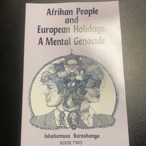 Afrikan People and European Holidays: A Mental Genocide - Book Two