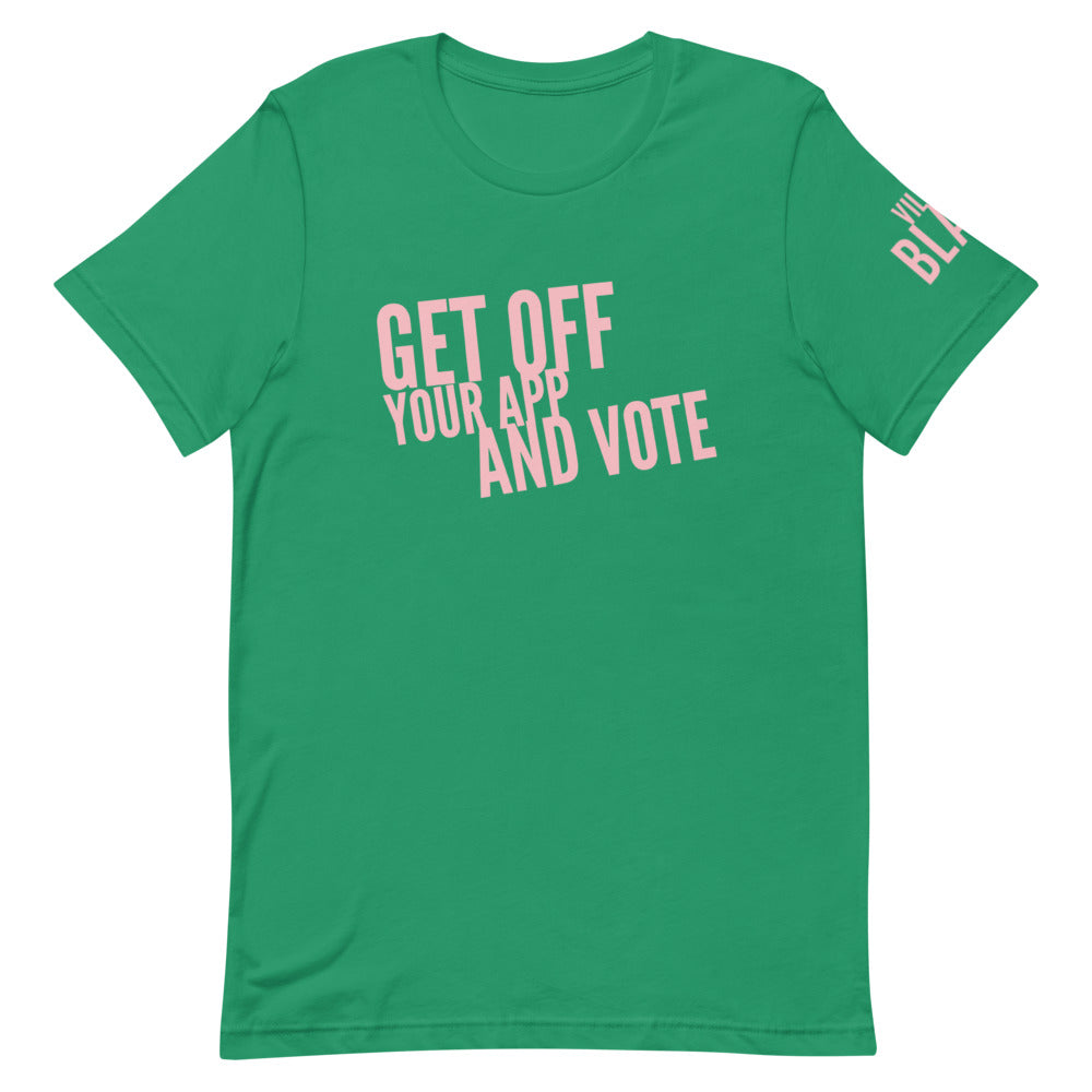 Get Off Your App and Vote - AKA - BGLO - Unisex T-Shirt