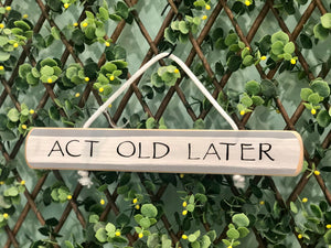 "On Cape Time ""Act Old Later"" Rope Sign"