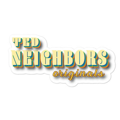"""Ted Neighbors Originals"" Bubble-free stickers - College Collections Art"