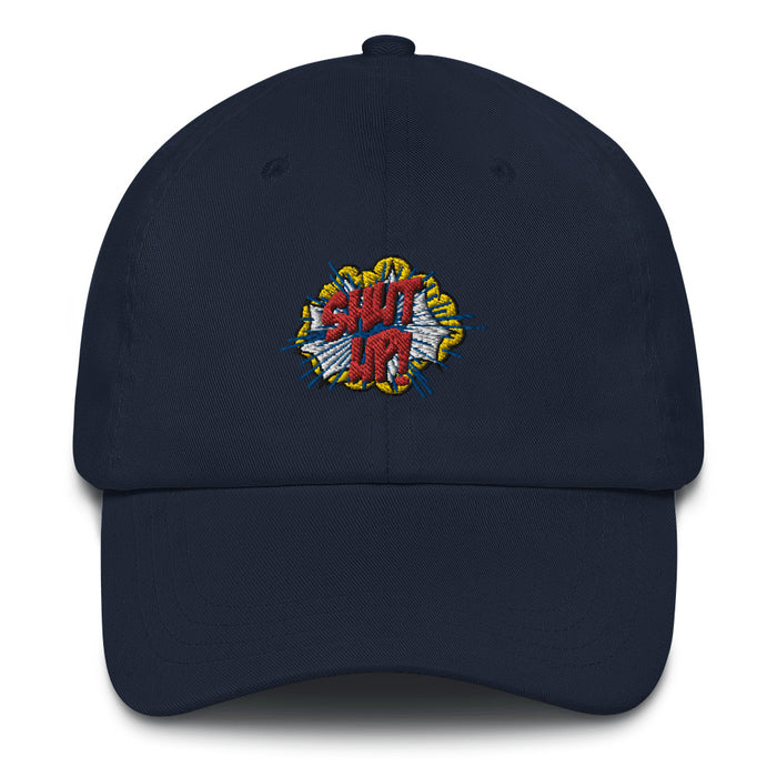 """Shut Up"" Dad hat - College Collections Art"
