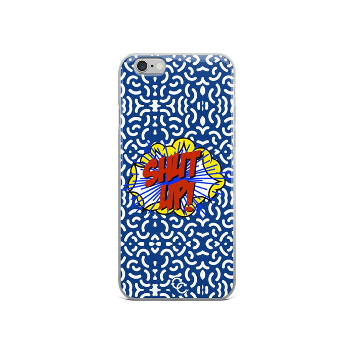 """Shut Up"" Phone Case - College Collections Art"