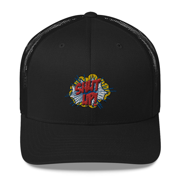 """Shut Up"" Trucker Cap - College Collections Art"