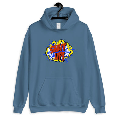 """Shut Up"" Unisex Hoodie - College Collections Art"