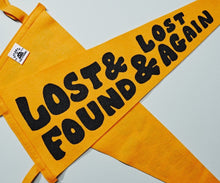 Load image into Gallery viewer, Lost & Found & Lost Again Pennant