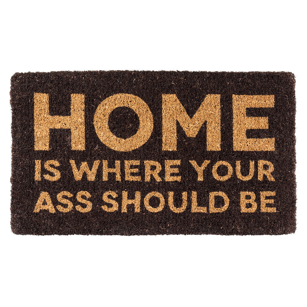 Home is Where Your Ass Should Be Doormat