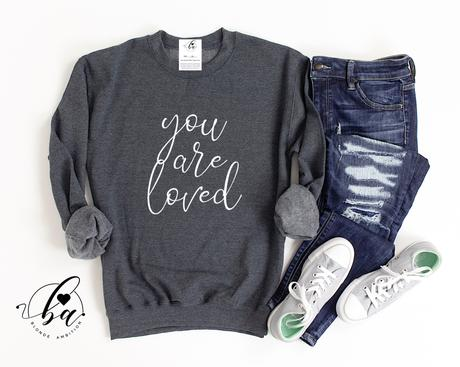 You Are Loved Cozy Crewneck Charcoal Sweater and White Script