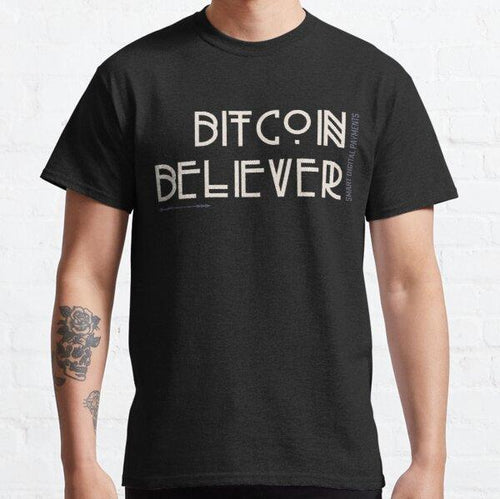 Bitcoin Believer T- Shirt - Smart Digital Payments llc