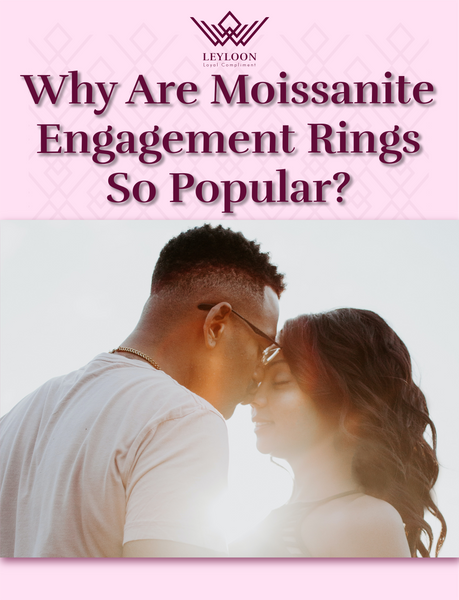 Why Are Moissanite Engagement Rings so Popular?