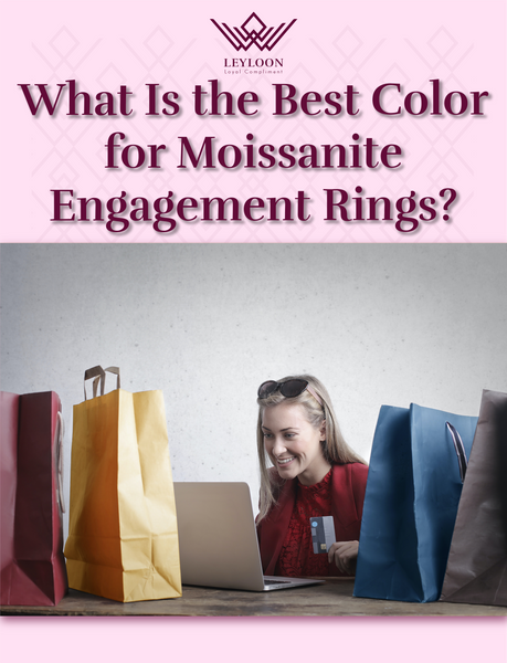 What Is the Best Color for Moissanite Engagement Rings?