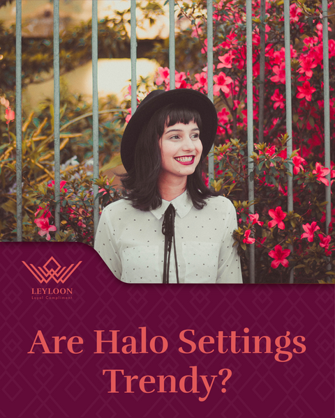 Are Halo Settings Trendy?