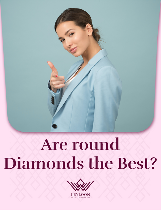 Are round Diamonds the Best?