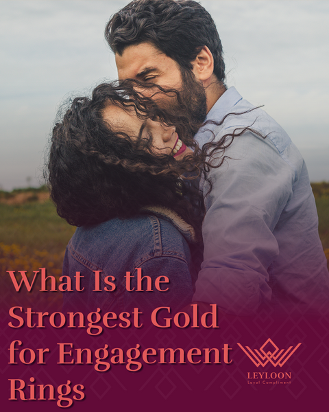 What Is the Strongest Gold for Engagement Rings