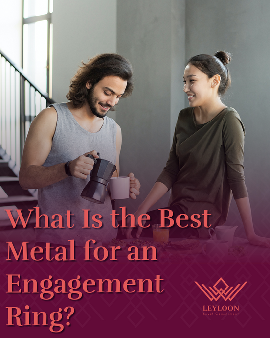 What Is the Best Metal for an Engagement Ring?