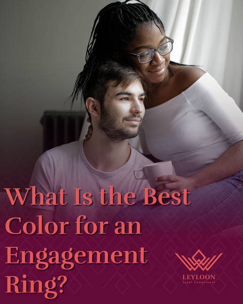 What Is the Best Color for an Engagement Ring?