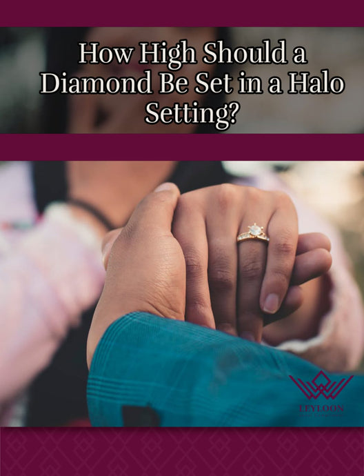 How High Should a Diamond Be Set in a Halo Setting?