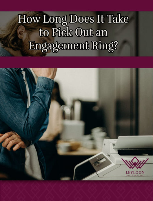 How long does it take to pick out an engagement ring?