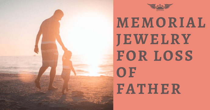 TOP 5+1 MEMORIAL JEWELRY FOR LOSS OF FATHER